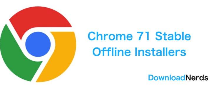 Download Chrome 71 Offline Installer