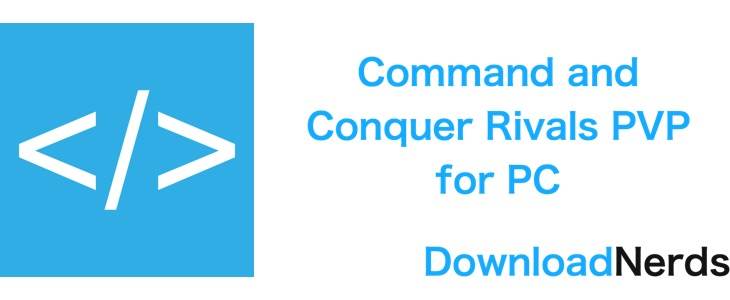 Command and Conquer Rivals PVP for PC