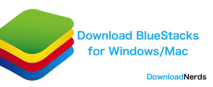 Download Bluestacks for Windows and Ma