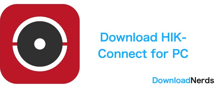 Download HIK-Connect for PC: A CCTV Monitoring App by HikVision